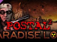 POSTAL 2 Paradise Lost-SKIDROW Full + Crack